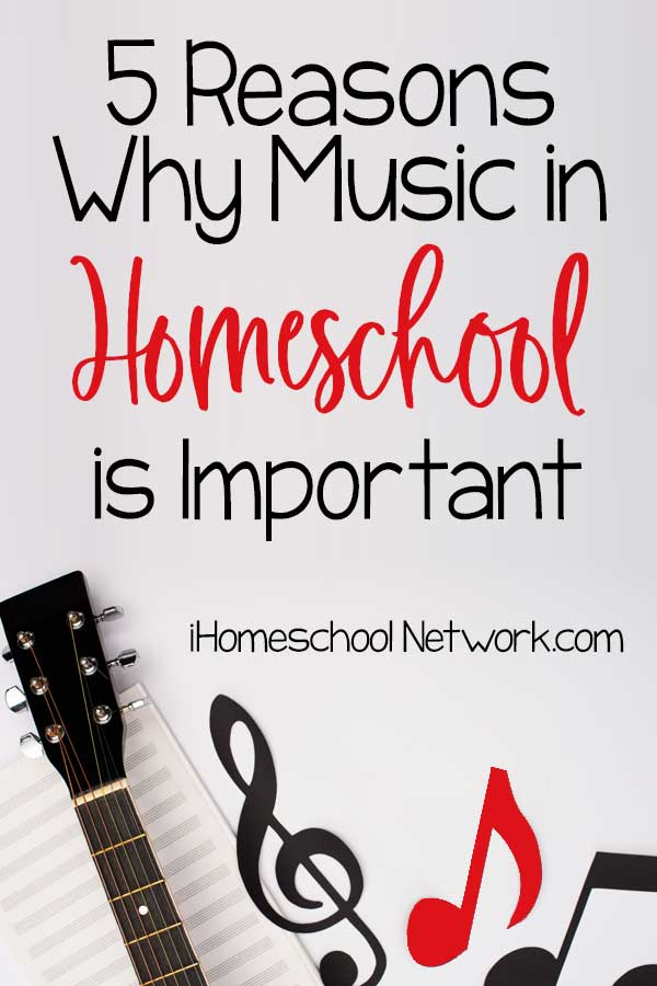 5 Reasons Why Music in Homeschool is Important