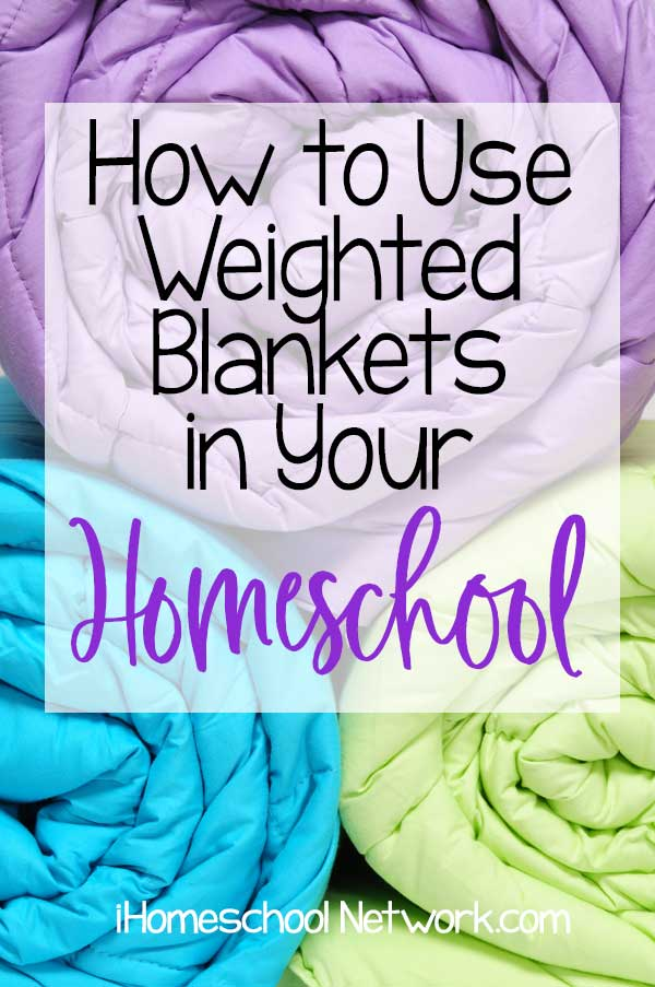 How to Use Weighted Blankets in Your Homeschool