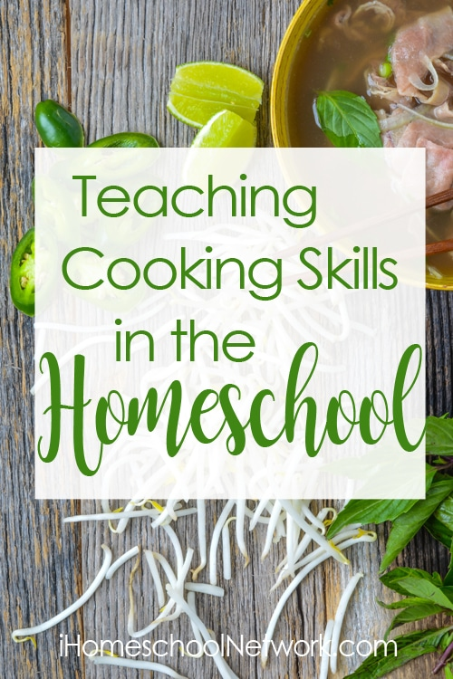 Teaching Cooking Skills in the Homeschool | iHomeschool Network #ihsnet