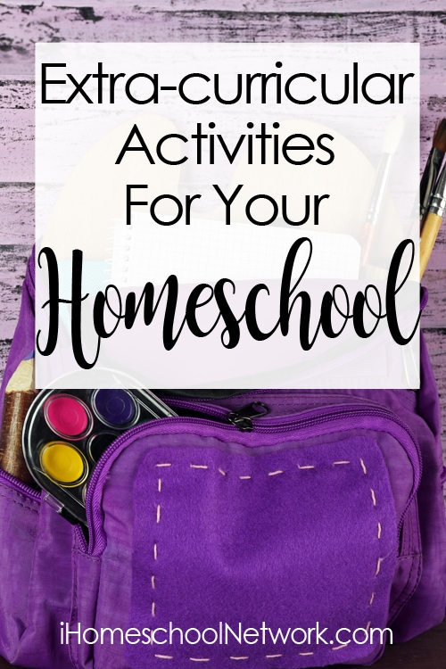 Extra-Curricular Activities for Your Homeschool | iHomeschool Network #hsnet