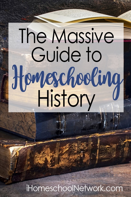The Massive Guide to Homeschooling History | iHomeschool Network #ihsnet